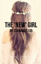 The 'New' Girl. by cskhawks135