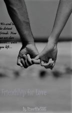 Friendship for Love by riseofthe5SOS
