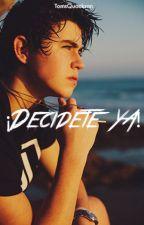 ¡Decidete Ya! (Segunda parte de ¡Decidete Ahora!) by TomsQuackson