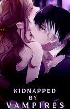 Kidnapped By Vampires (Completed) by Anime_Crazy18