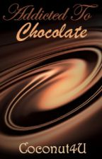 Addicted to Chocolate [Addicted Book 1] (BoyxBoy) [#Wattys2016] by Coconut4U