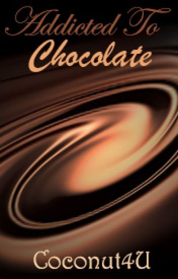 Addicted to Chocolate [Addicted Book 1] (BoyxBoy) [#Wattys2016]