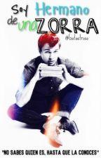 Soy hermano de una zorra by felixzapata015