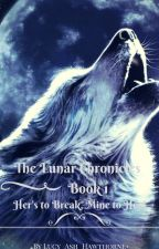 The Lunar Chonicles book 1 Hers to Break Mine to Heal by Lucy_Ash_Hawthorne