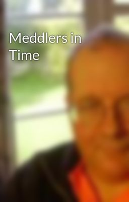 Meddlers in Time