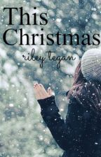 This Christmas by RileyTegan