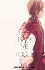 Não Me Toque by Julia_A_R_da_Cunha