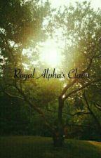 Royal Alpha's Claim  by jasminetheboss