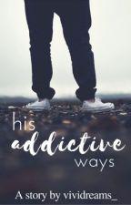 The Bad Boy's Addictive Ways by MayraPal