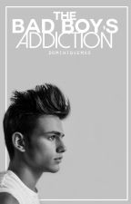 The Bad Boy's Addiction by dominiquemxo