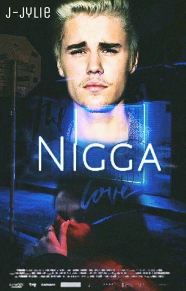 The  Nigga Love |j.b