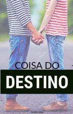 Coisa Do Destino (Romance Gay) by EnzoMiiguelGomes