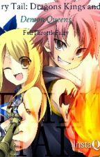 Fairy Tail: Dragon Kings and Demon Queens [FTWattys] by FullThrottleFairy