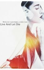 Live And Let Die by herrerakathleen