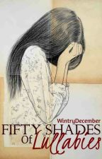 Fifty Shades of Lullabies by WintryDecember