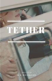 TETHER by MKRichmond
