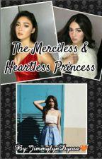 The Merciless & Heartless Princess by JimmylynDyosa