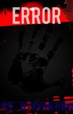 ERROR by DYINSWORD