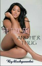 The Thick Girl and the Thug Boy by blvckqueenbri