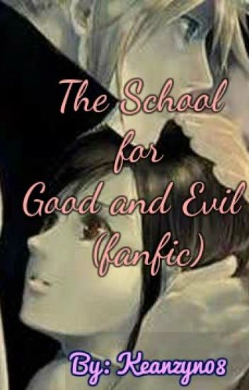 THe School for Good and Evil  (Fanfic)