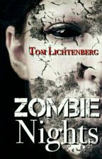 Zombie Nights by tomlichtenberg
