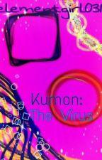(7) Kumon 2: The Virus by elementgirl031