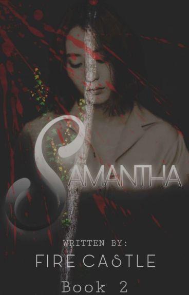 Samantha (Book II Completed)