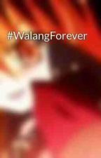 #WalangForever by JohnLoisePechon