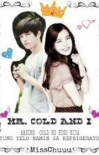 Mr.Cold and I by MissChuuu
