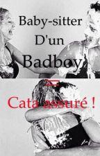 Baby-sitter d'un badboy = cata assuré ! by ilovetheholiday