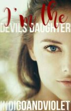 I'm The Devils Daughter by IndigoandViolet