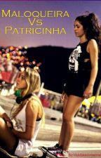 ♚ Maloqueira Vs Patricinha ♡ by VickGeacomenne