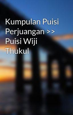 Kumpulan Puisi Perjuangan >> Puisi Wiji Thukul