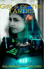 Girls of the TARDIS (Doctor Who Fanfic) by The_MarvelDC_Whovian