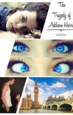 The Tragedy of Addison Harris (Editing) by LondinaI