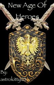 New Age Of Heros by MadeOfPorcelin