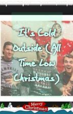 It's Cold Outside (All Time Low Christmas) by giggleboxlove