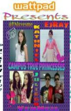 Campus True Princesses (KathNiel FanFic) by KNlovesme