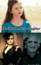 The death eaters daughter (#1) by 999_fangirl_attack