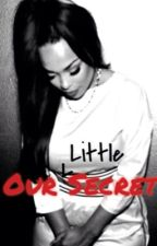 Our Little Secret (Complete) by Mrs_JVOXO