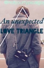An unexpected love triangle by Notyourtypicalguy