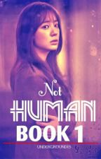 NOT HUMAN by underground15