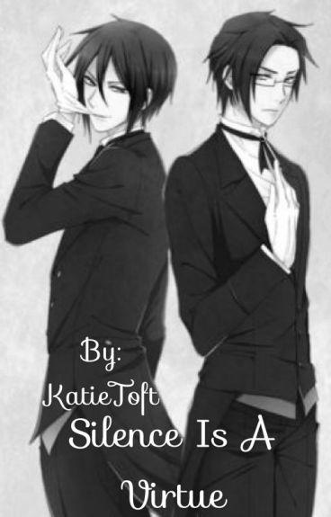 Silence is a Virtue (Black Butler) Sebastian x Reader x Claude