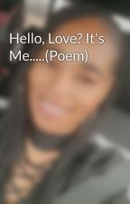 Hello, Love? It's Me.....(Poem) by bettyboo125bo