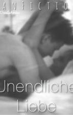 Unendliche Liebe / FanFiction by TrueLochinator
