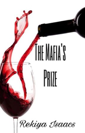 The Mafia's Prize V.I by Bruh_Userious