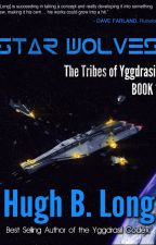Star Wolves - The Tribes of Yggdrasil: Book 1 by AuthorHughLong