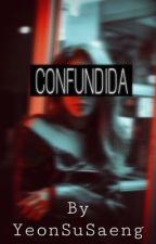 Confundida (Editando) by BrittanyDiazCastillo
