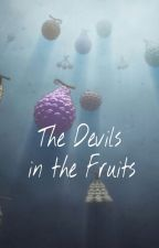 The Devils in the Fruits by OneHellofaGrell
