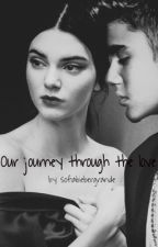 Our journey through the love - Justin Bieber FF by sofiabiebergrande